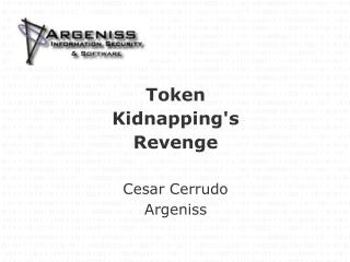 Token Kidnapping's Revenge