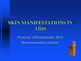 SKIN MANIFESTATIONS IN AIDS