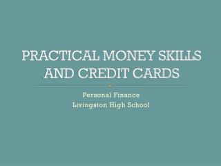 PRACTICAL MONEY SKILLS AND CREDIT CARDS