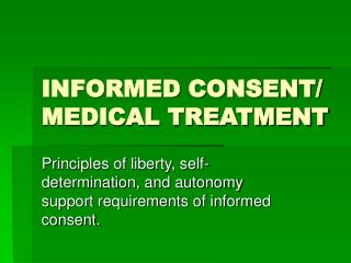 INFORMED CONSENT/ MEDICAL TREATMENT