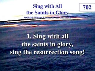 Sing with All the Saints in Glory (1)