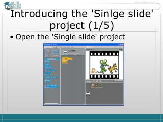 Introducing the 'Sinlge slide' project ( 1 / 5 )