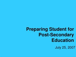 Preparing Student for  Post-Secondary Education