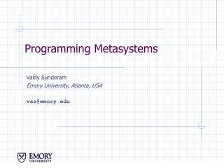 Programming Metasystems