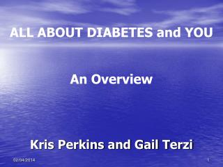 ALL ABOUT DIABETES and YOU An Overview