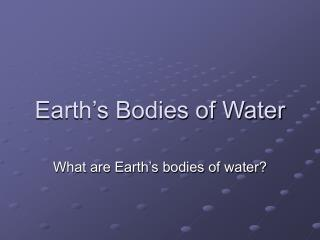 Earth's Bodies of Water