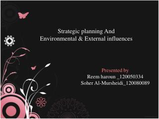 Strategic planning And Environmental &  External influences
