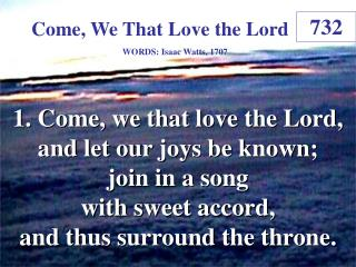 Come, We That Love the Lord  (1)