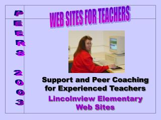 Support and Peer Coaching for Experienced Teachers Lincolnview Elementary Web Sites