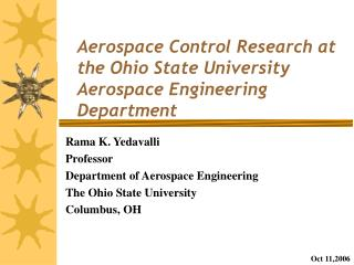 Aerospace Control Research at the Ohio State University Aerospace Engineering Department