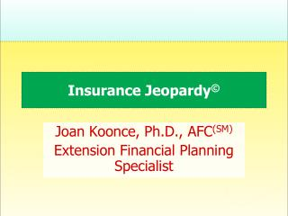 Insurance Jeopardy ©