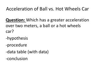 Acceleration of Ball vs. Hot Wheels Car