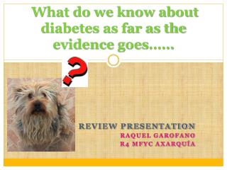 What do we know about diabetes as far as the evidence  goes ……