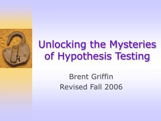 Unlocking the Mysteries of Hypothesis Testing