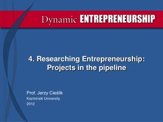 4.  Researching Entrepreneurship :  Projects in the pipeline