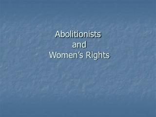 Abolitionists  and  Women's Rights
