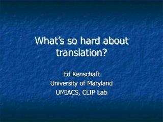 What's so hard about translation?