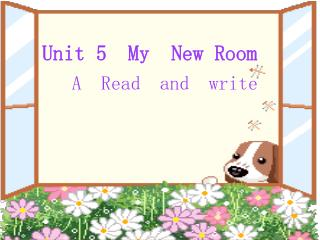 Unit 5  My  New Room A  Read  and  write