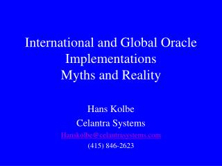 International and Global Oracle Implementations  Myths and Reality