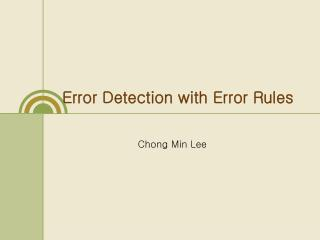 Error Detection with Error Rules