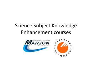 Science Subject Knowledge Enhancement courses