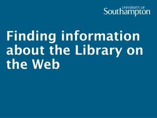 Finding information about the Library on the Web