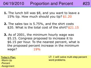 1.  The lunch bill was $8, and you want to leave a 15% tip. How much should you tip?