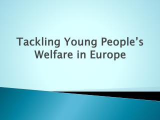 Tackling Young People's Welfare in Europe