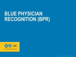 Blue Physician Recognition (BPR)