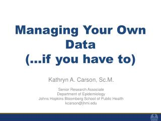 Managing Your Own Data  (…if you have to)
