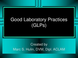 Good Laboratory Practices (GLPs)