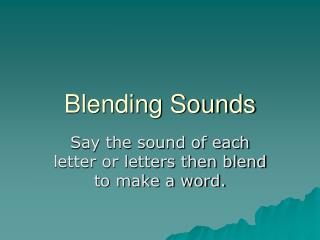 Blending Sounds