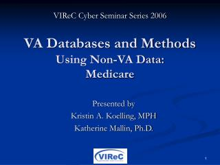 VA Databases and Methods Using Non-VA Data: Medicare