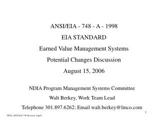 ANSI/EIA - 748 - A - 1998 EIA STANDARD Earned Value Management Systems Potential Changes Discussion August 15, 2006