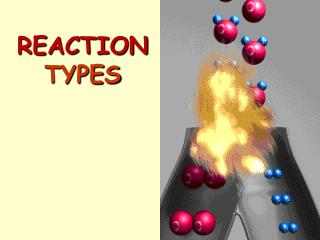 REACTION TYPES