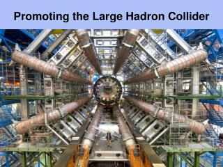 Promoting the Large Hadron Collider