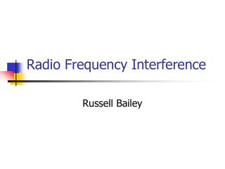 PPT - Radio Frequency Interference PowerPoint Presentation - ID:6851071