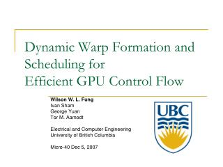 Dynamic Warp Formation and Scheduling for  Efficient GPU Control Flow