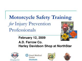 Motorcycle Safety Training for  Injury Prevention Professionals