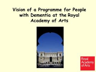 Vision of a Programme for People with Dementia at the Royal Academy of Arts