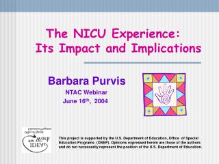 The NICU Experience:    Its Impact and Implications