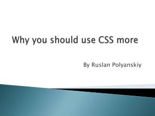 Why you should use CSS more