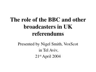 The role of the BBC and other broadcasters in UK referendums