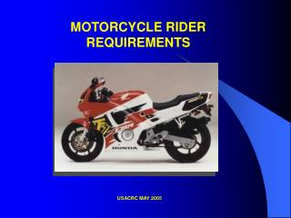 MOTORCYCLE RIDER REQUIREMENTS