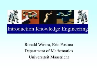 Ronald Westra, Eric Postma  Department of Mathematics Universiteit Maastricht