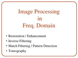 Image Processing  in  Freq. Domain