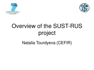 Overview of the SUST-RUS project