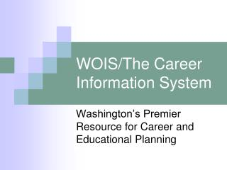 WOIS/The Career Information System