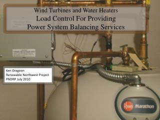 Wind Turbines and Water Heaters Load Control For Providing  Power System Balancing Services