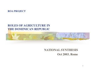 ROA PROJECT ROLES OF AGRICULTURE IN  THE DOMINICAN REPUBLIC